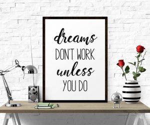 dreams don't work unless you do art